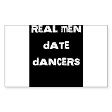 Real Men Date Dancers Decal