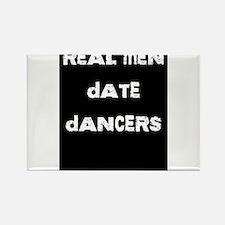 Real Men Date Dancers Rectangle Magnet