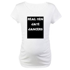 Real Men Date Dancers Shirt