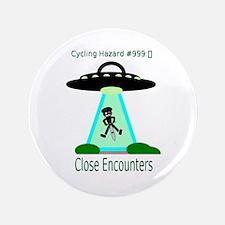 "Cycling Hazards - Close encounters 3.5"" Butto"