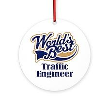 Traffic Engineer (Worlds Best) Ornament (Round)