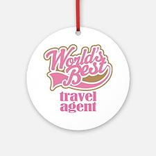 Travel Agent (Worlds Best) Ornament (Round)