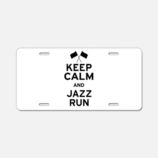 Keep Calm and Jazz Run Aluminum License Plate