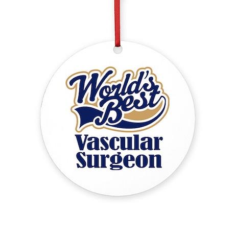 Vascular Surgeon (Worlds Best) Ornament (Round)
