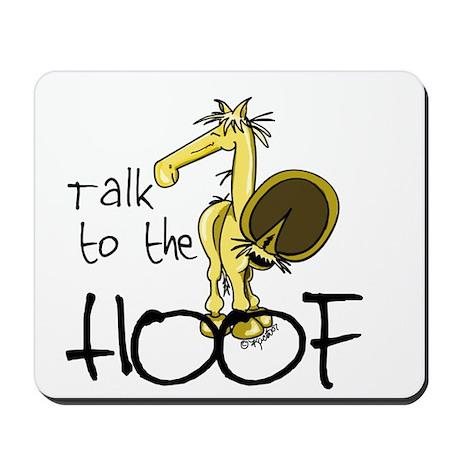 Talk to the Hoof Mousepad
