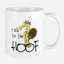 Talk to the Hoof Mug