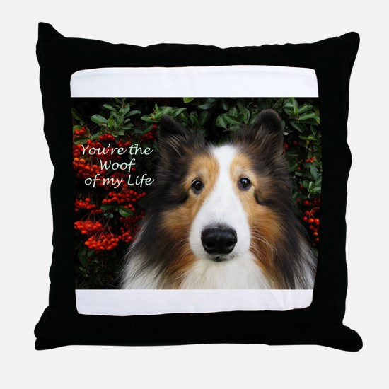 Woof of My Life Throw Pillow