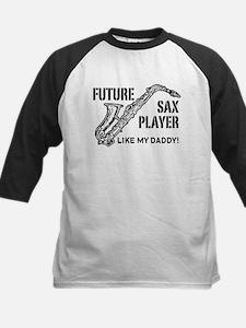 Future Sax Player Like My Daddy Kids Baseball Jers