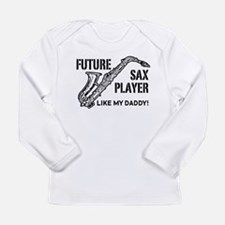 Future Sax Player Like My Daddy Long Sleeve Infant