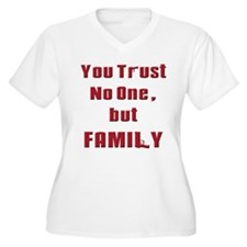 Trust no one but family(white).png T-Shirt