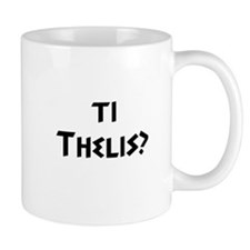 Ti Thelis Mug