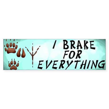 Brake for Everything Bumper Sticker