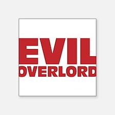 """Evil Overlord Square Sticker 3"""" x 3"""""""