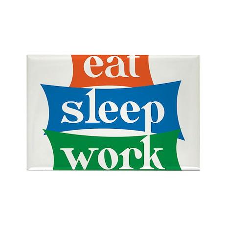 eat, sleep, work Rectangle Magnet