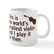 The world's smallest violin. Mug