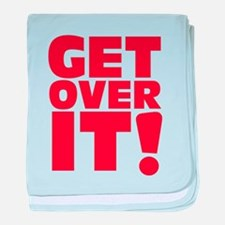 Get over it! baby blanket