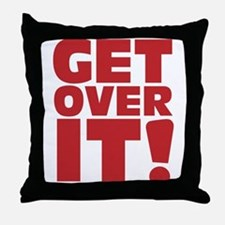 Get over it! Throw Pillow