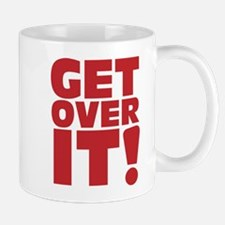 Get over it! Small Small Mug
