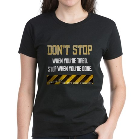 Dont Stop Dark Women's Dark T-Shirt