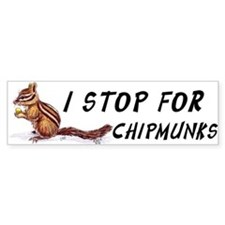 Stop for Chipmunks Bumper Bumper Sticker