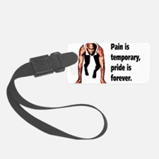 Pain is Temporary Luggage Tag