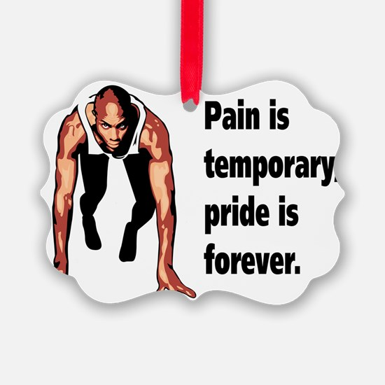 Pain is Temporary Ornament