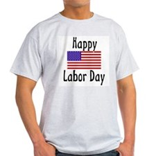 Happy Labor Day Ash Grey T-Shirt