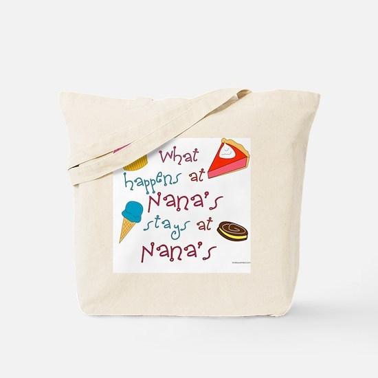 """""""What happens at Nana's stays at Nana's"""" Tote Bag"""
