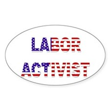 Labor Activist Oval Decal