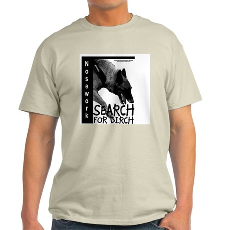 Malinois Nose work search birch Light T-Shirt