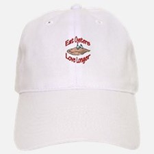 Eat Oysters Love Longer Baseball Baseball Cap