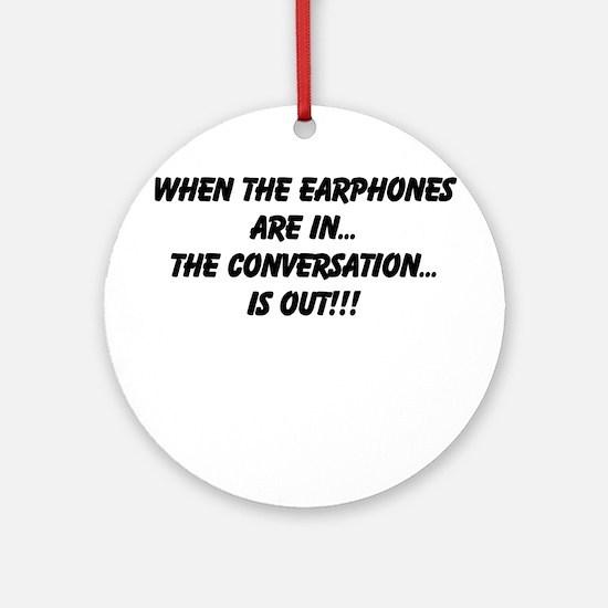 Earphones in, conversation out (beastmode) Ornamen