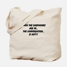 Earphones in, conversation out (beastmode) Tote Ba