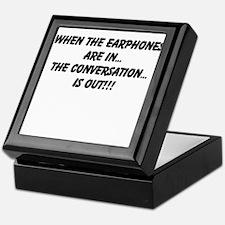 Earphones in, conversation out (beastmode) Keepsak