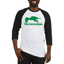 T-Rex Hates Pushups, Funny Dinosaur Baseball Jerse