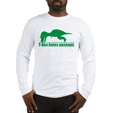 T-Rex Hates Pushups, Funny Dinosaur Long Sleeve T-