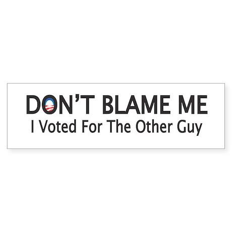 DONT BLAME ME Sticker (Bumper)