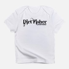 Dirt Fisher Unlimited Infant T-Shirt
