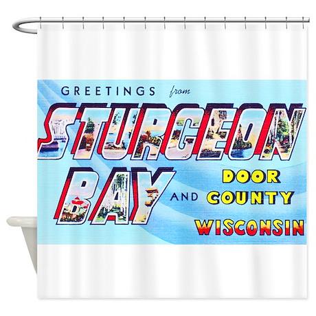 Sturgeon Bay Wisconsin Greetings Shower Curtain