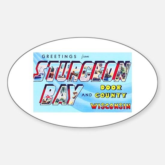 Sturgeon Bay Wisconsin Greetings Sticker (Oval)