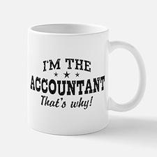 I'm The Accountant That's Why Mug