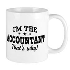 I'm The Accountant That's Why Small Mug