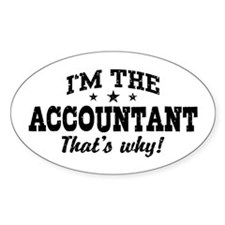 I'm The Accountant That's Why Decal