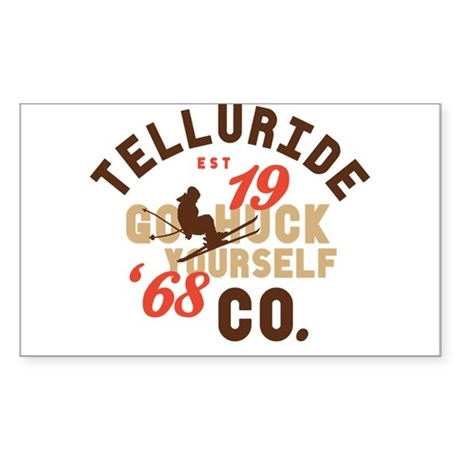 Go Huck Yourself Telluride Sticker (Rectangle)
