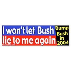 I Won't Let Bush Lie Bumper Bumper Sticker