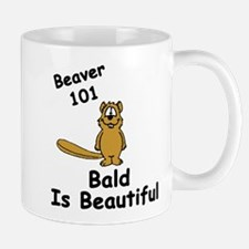 """Beaver 101: Bald is Beautiful"" Mug"