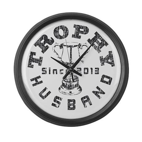 Trophy Husband Since 2013 Large Wall Clock