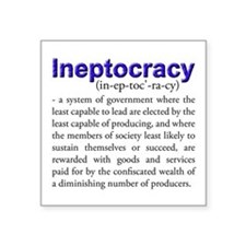 "Ineptocracy Square Sticker 3"" x 3"""