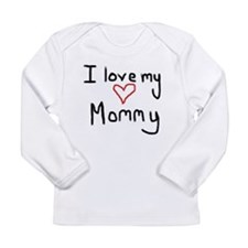 I love my Mommy Long Sleeve Infant T-Shirt