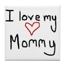 I love my Mommy Tile Coaster